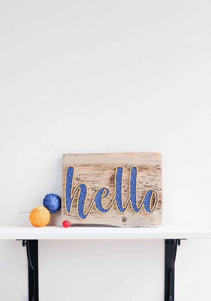 Hello! As palavras e as frases são o grande destaque da técnica do String Art